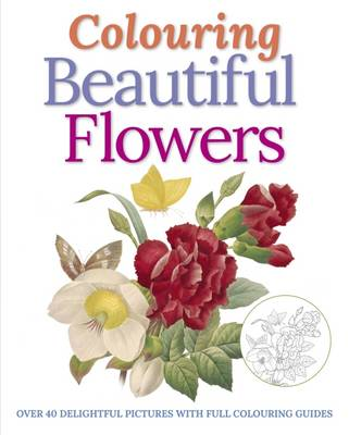 Colouring Beautiful Flowers by Peter Gray