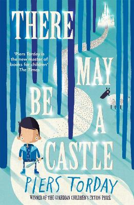There May Be a Castle by Piers Torday