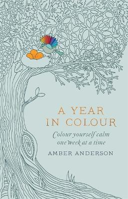A Year In Colour A Drawing a Week to Colour Yourself Calm by Amber Anderson