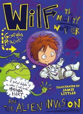 Wilf the Mighty Worrier and the Alien Invasion Book 4 by Georgia Pritchett