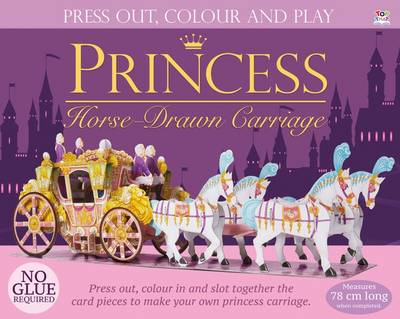Press Out and Build Princess Horse-Drawn Carriage by Rose Williamson