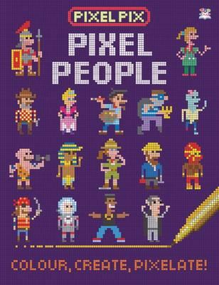 Pixel Pix Pixel People Colour, Create, Pixelate! by Barry Green