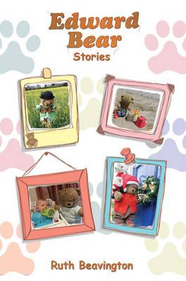Edward Bear Stories by Ruth Beavington