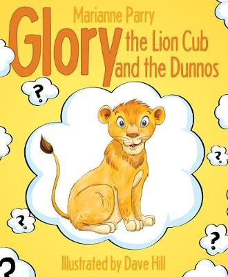 Glory the Lion Cub and the Dunnos by Marianne Parry