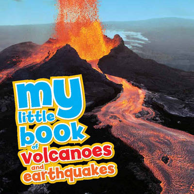 My Little Book of... Volcanoes & Earthquakes by Claudia Martin