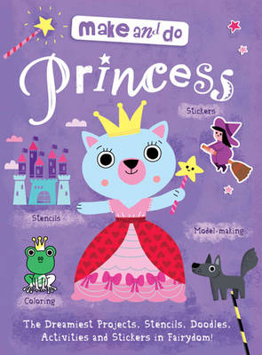 Make & Do: Princess by Marion Billet