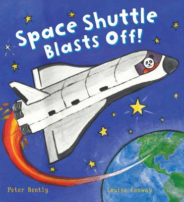 Busy Wheels Space Shuttle Blasts off by Peter Bently