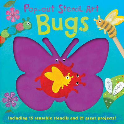 Pop out Stencils: Bugs by Laura Hambleton