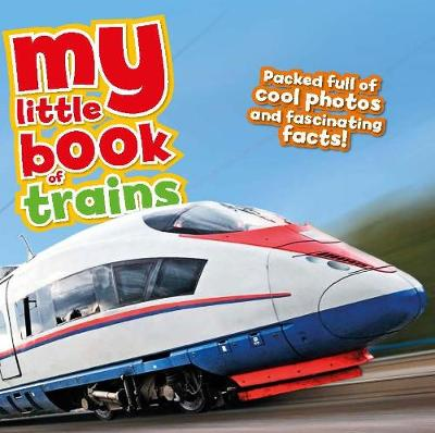 My Little Book Of Trains by Rod Green, Claudia Martin