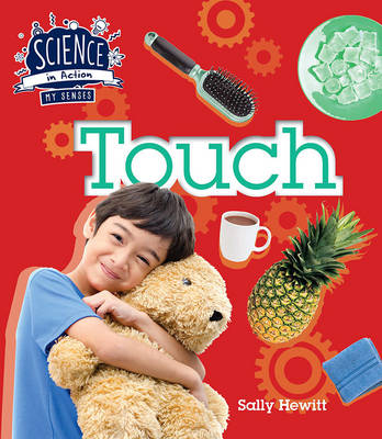 Science in Action: the Senses - Touch by Sally Hewitt