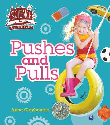 How Things Work: Pushes and Pulls by Anna Claybourne