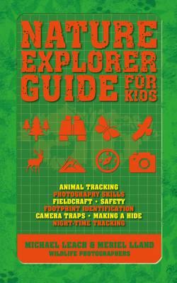 Nature Explorer Guide for Kids by Michael Leach, Meriel Lland