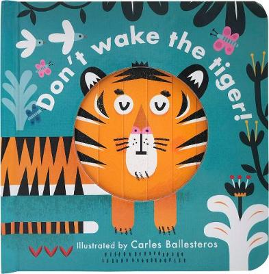 Little Faces: Don't Wake the Tiger by Carles Ballesteros