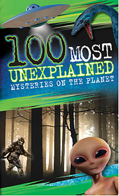100 Most: Unexplained Mysteries on the Planet by Anna Claybourne