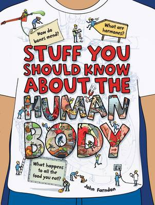 Stuff You Should Know About the Human Body by John Farndon