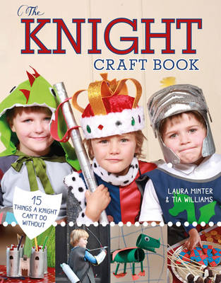 The Knight Craft Book 15 Things a Knight Can't Do Without by Laura Minter, Tia Williams