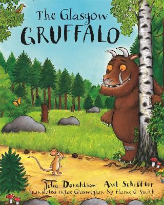 The Glasgow Gruffalo The Gruffalo in Glaswegian by