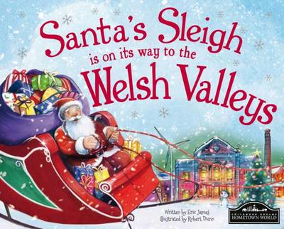 Santa's Sleigh is on its Way to Welsh Valleys by Eric James