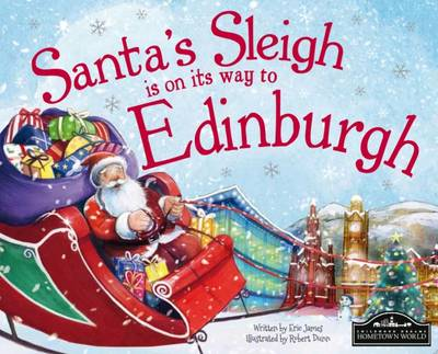 Santa's Sleigh is on its Way to Edinburgh by Eric James