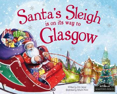 Santa's Sleigh is on its Way to Glasgow by Eric James