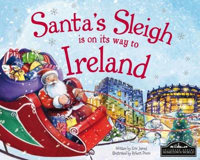 Santa's Sleigh is on its to Ireland by Eric James