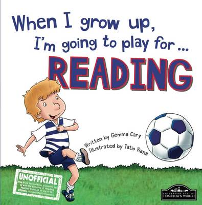 When I Grow Up I'm Going to Play for Reading by Gemma Cary