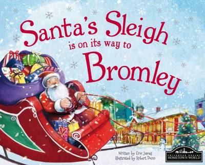 Santa's Sleigh is on its Way to Bromley by Eric James