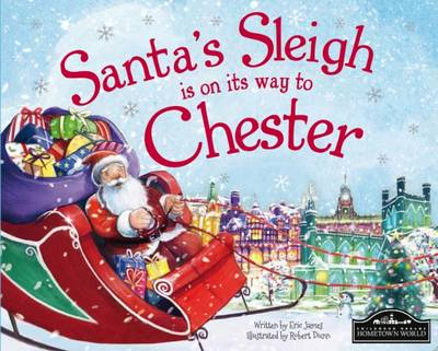 Santa's Sleigh is on its Way to Chester by Eric James