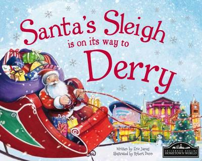Santa's Sleigh is on its Way to Derry by Eric James