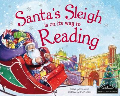 Santa's Sleigh is on its Way to Reading by Eric James