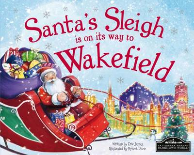 Santa's Sleigh is on its Way to Wakefield by Eric James