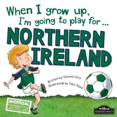When I Grow Up, I'm Going to Play for Northern Ireland by Gemma Cary