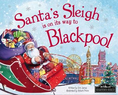 Santa's Sleigh is on it's Way to Blackpool by Eric James