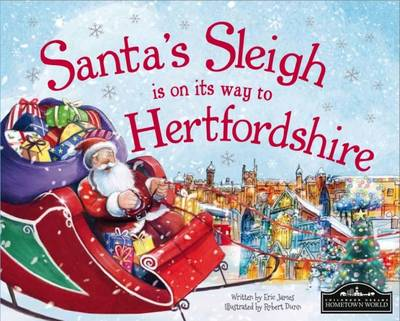 Santa's Sleigh is on it's Way to Hertfordshire by Eric James