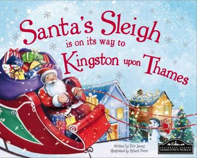 Santa's Sleigh is on it's Way to Kingston Upon Thames by Eric James