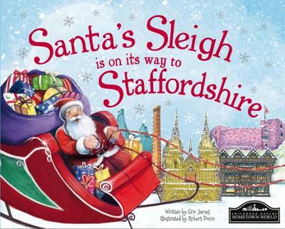 Santa's Sleigh is on it's Way to Staffordshire by Eric James