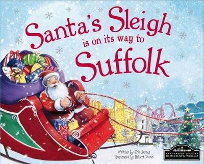 Santa's Sleigh is on it's Way to Suffolk by Eric James