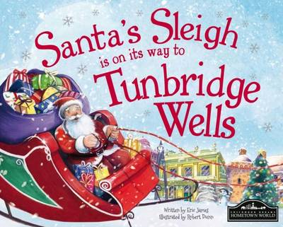 Santa's Sleigh is on it's Way to Tunbridge Wells by Eric James