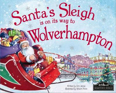 Santa's Sleigh is on it's Way to Wolverhampton by Eric James