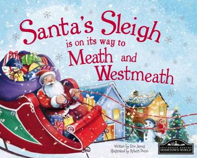 Santa's Sleigh is on it's Way to Meath and Westmeath by Eric James