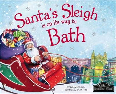 Santa's Sleigh is on its Way to Bath by Eric James