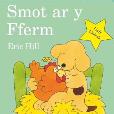 Cyfres Smot: Smot ar y Fferm by Eric Hill