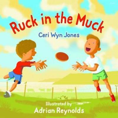 Ruck in the Muck by Ceri Wyn Jones