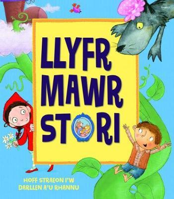 Llyfr Mawr Stori by Lucy Bowman