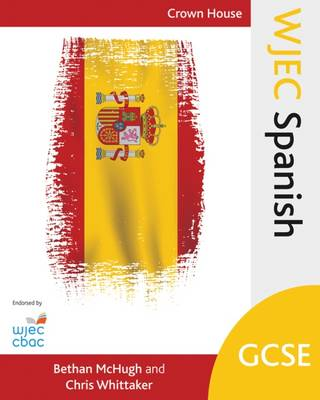 WJEC GCSE Spanish by Bethan McHugh, Chris Whittaker