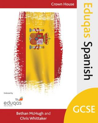 Eduqas GCSE Spanish by Bethan McHugh, Chris Whittaker