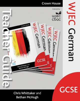 WJEC GCSE German Teacher Guide by Chris Whittaker, Bethan McHugh