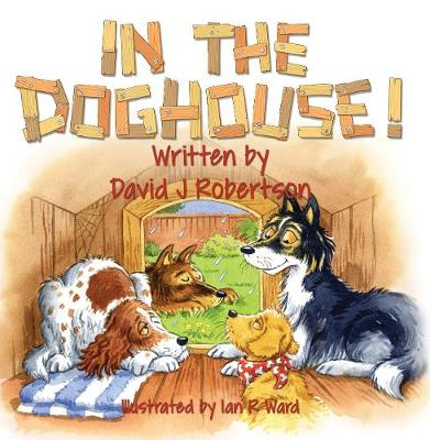 In the Doghouse! by DAVID J ROBERTSON