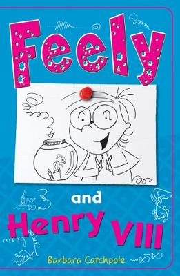 Feely and Henry VIII by Barbara Catchpole