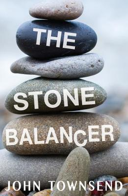 The Stone Balancer by John Townsend